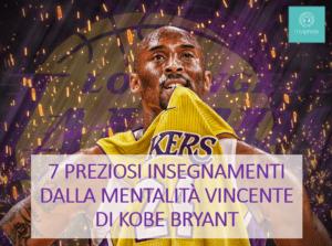 7 preziosi insegnamenti dalla mentalità vincente di Kobe Bryant 1